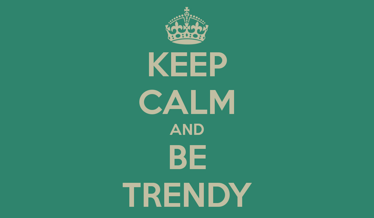 keep-calm-and-be-trendy-creative-papers-minke