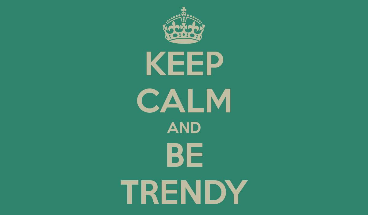 keep-calm-and-be-trendy-creative-papers-minke
